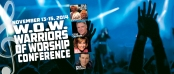 W.O.W. Warriors of Worship Conference