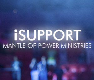 iSupport Mantle of Power Ministries